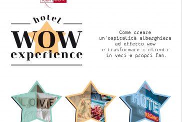 Ai nastri di partenza 'Hotel Wow Experience', workshop per operatori dell'hotellerie