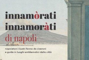 Tornano le visite guidate speciali di 'Innamòrati di Napoli con gli Innamoràti di Napoli'